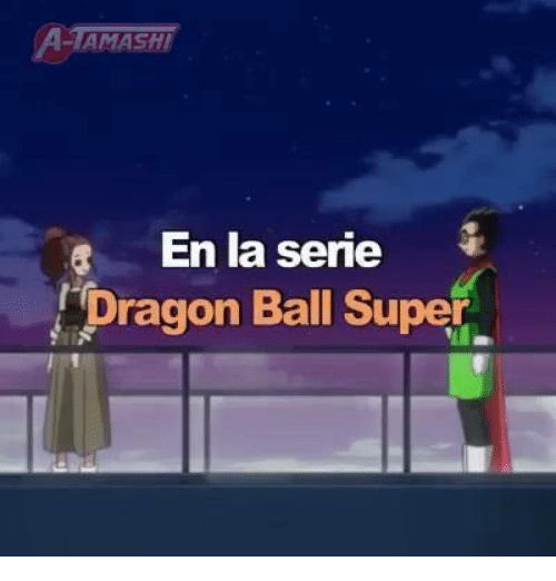 Memes, 🤖, and Drago: AMASHI  En la serie  Drago  Ball Super