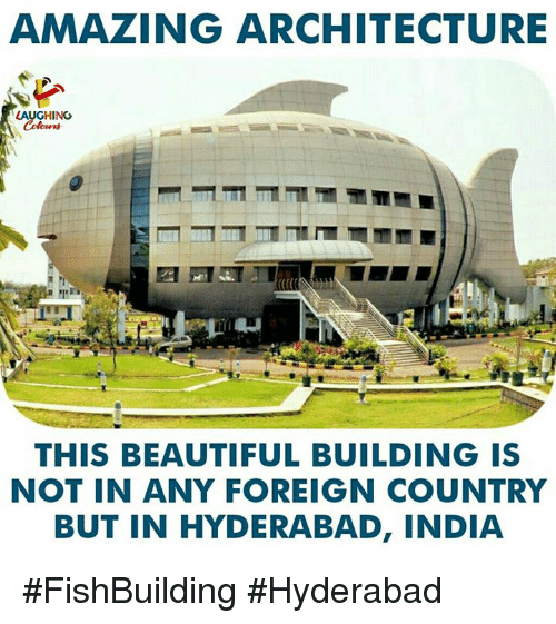 Beautiful, India, and Amazing: AMAZING ARCHITECTURE  LAUGHING  Colours  THIS BEAUTIFUL BUILDING IS  NOT IN ANY FOREIGN COUNTRY  BUT IN HYDERABAD, INDIA #FishBuilding #Hyderabad