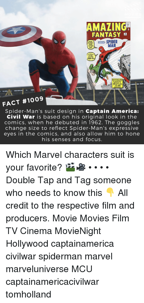 America, Captain America: Civil War, and Memes: AMAZING  FANTASY  SPIDER  MAN  PETER  PAR  THE TIMID  IT WILL  AT THE  NTHS ISSUE  AN APORTANT  MESSAGE TO  O FROM THE  EDITOR-ABOUT  THE NEN  AMAZING  FACT #1009  Spider-Man's suit design in Captain America:  Civil War is based on his original look in the  comics, when he debuted in 1962. The goggles  change size to reflect Spider-Man's expressive  eyes in the comics, and also allow him to hone  his senses and focus Which Marvel characters suit is your favorite? 🎬🎥 • • • • Double Tap and Tag someone who needs to know this 👇 All credit to the respective film and producers. Movie Movies Film TV Cinema MovieNight Hollywood captainamerica civilwar spiderman marvel marveluniverse MCU captainamericacivilwar tomholland