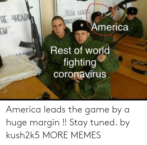 America: America leads the game by a huge margin !! Stay tuned. by kush2k5 MORE MEMES