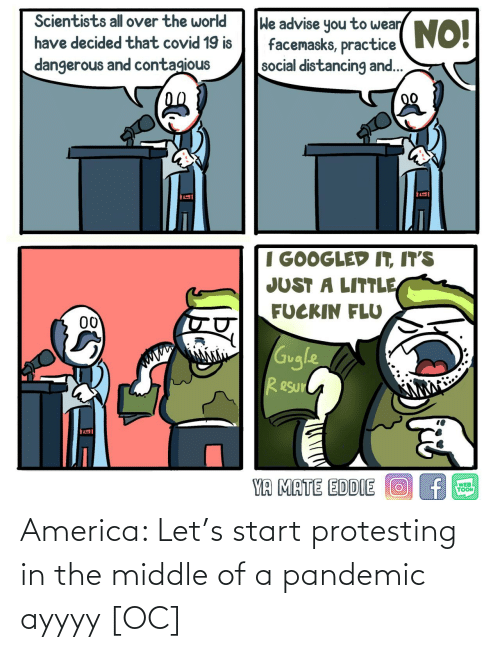 pandemic: America: Let's start protesting in the middle of a pandemic ayyyy [OC]