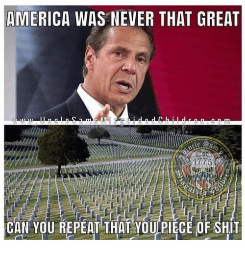 America, Shit, and Never: AMERICA WAS NEVER THAT GREAT  CAN YOU REPEAT THAT YOU PIECE OF SHIT