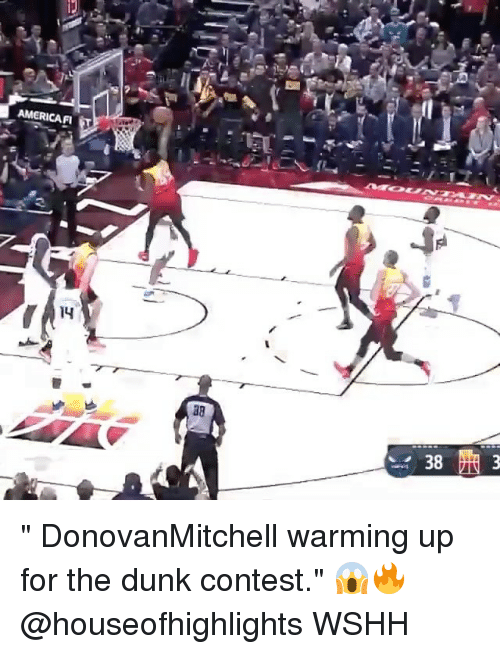 """Dunk, Memes, and Wshh: AMERICAF  14  38 """" DonovanMitchell warming up for the dunk contest."""" 😱🔥 @houseofhighlights WSHH"""