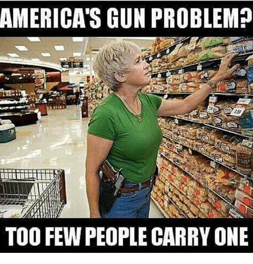 Memes, 🤖, and Gun: AMERICA'S GUN PROBLEM  TOO FEW PEOPLE CARRY ONE