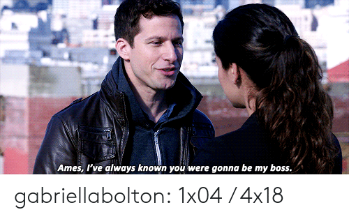 Target, Tumblr, and Blog: Ames, I've always known you were gonna be my boss gabriellabolton:  1x04 / 4x18