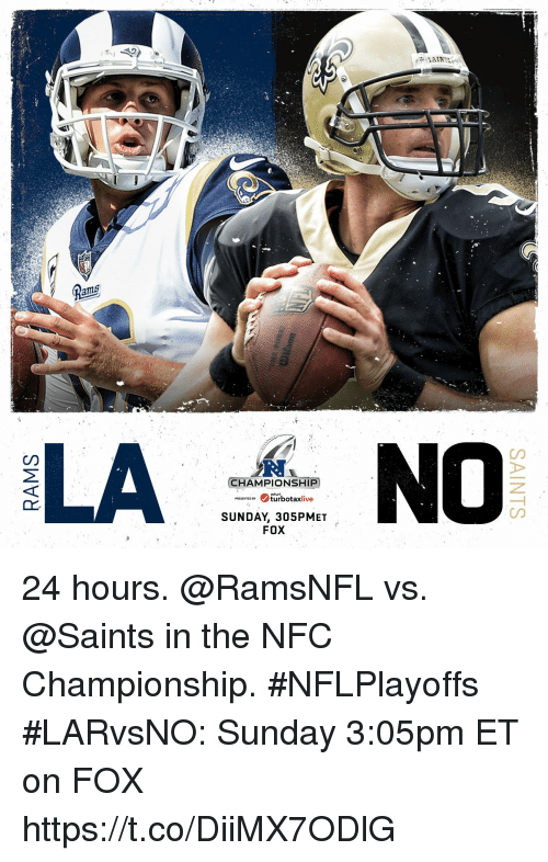 Memes, New Orleans Saints, and Sunday: ams  CD  R.  CHAMPIONSHIP  Purbotaxlivie  SUNDAY, 305PMET  FOX 24 hours.  @RamsNFL vs. @Saints in the NFC Championship. #NFLPlayoffs  #LARvsNO: Sunday 3:05pm ET on FOX https://t.co/DiiMX7ODlG