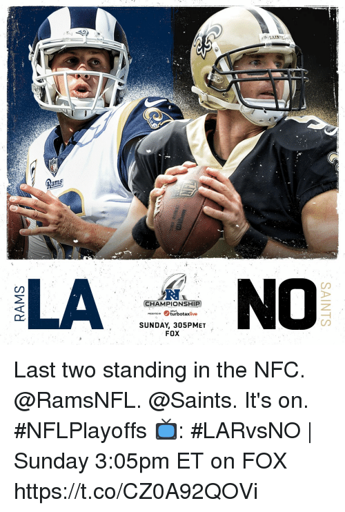 Memes, New Orleans Saints, and Sunday: ams  CD  R.  CHAMPIONSHIP  Purbotaxlivie  SUNDAY, 305PMET  FOX Last two standing in the NFC.  @RamsNFL. @Saints. It's on. #NFLPlayoffs  📺: #LARvsNO | Sunday 3:05pm ET on FOX https://t.co/CZ0A92QOVi