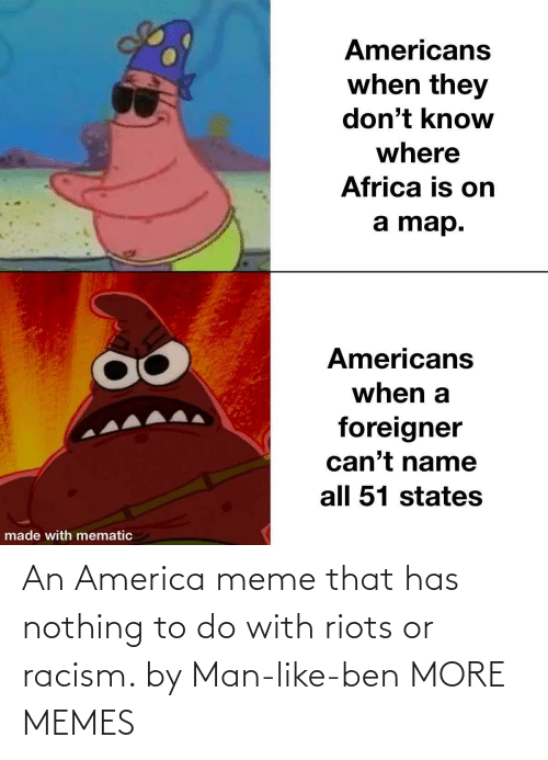 to-do-with: An America meme that has nothing to do with riots or racism. by Man-like-ben MORE MEMES