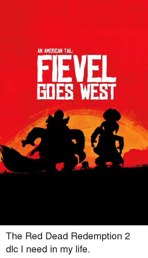 Funny, Life, and American: AN AMERICAN TAIL:  FIEVEL  GOES WEST