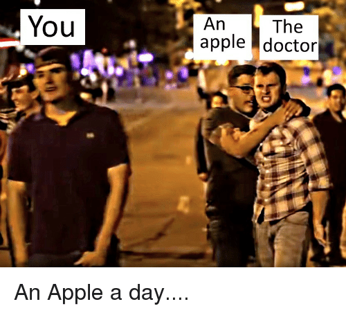 Apple, Doctor, and Dank Memes: An  apple doctor  You  The
