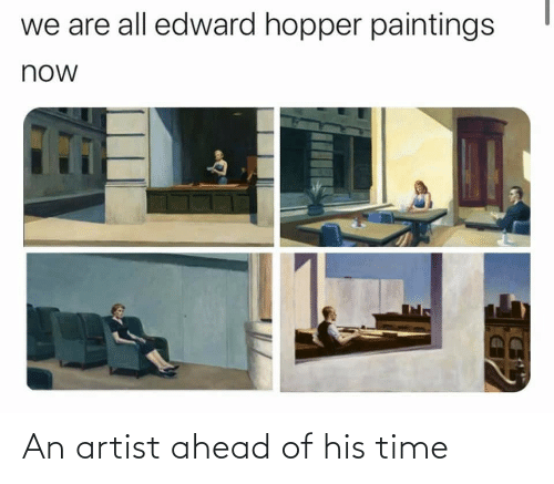 Of His: An artist ahead of his time
