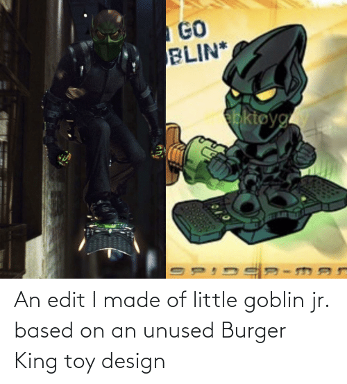 toy: An edit I made of little goblin jr. based on an unused Burger King toy design