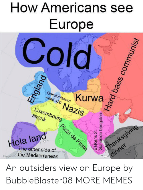 Europe: An outsiders view on Europe by BubbleBlaster08 MORE MEMES