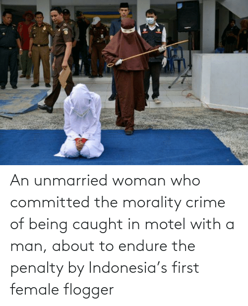 Indonesia: An unmarried woman who committed the morality crime of being caught in motel with a man, about to endure the penalty by Indonesia's first female flogger