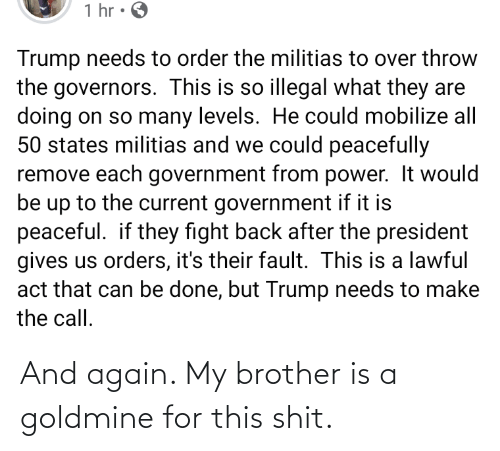 Goldmine: And again. My brother is a goldmine for this shit.