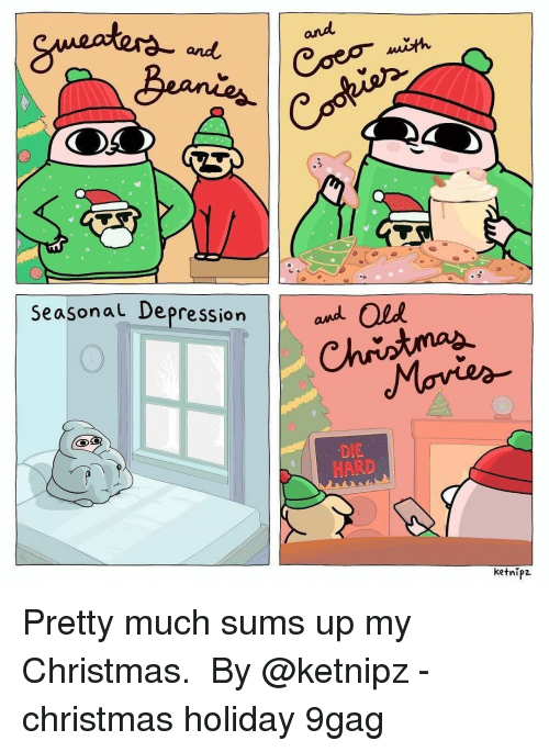 9gag, Christmas, and Memes: and  and  Seasonal Depression OL  DIE  HARD  ketnipz. Pretty much sums up my Christmas.⠀ ⠀ By @ketnipz⠀ -⠀ christmas holiday 9gag