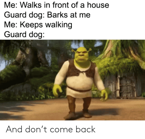 come: And don't come back