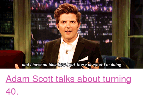 """Adam Scott, Target, and youtube.com: and I have no idea lhowlgot there or what I'm doing <p><a href=""""http://www.youtube.com/watch?v=s3_FTtlEVrQ&amp;list=UU8-Th83bH_thdKZDJCrn88g&amp;index=3"""" target=""""_blank"""">Adam Scott talks about turning 40.</a></p>"""