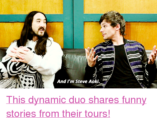"""Funny, Target, and youtube.com: And I'm Steve Aoki. <p><a href=""""https://www.youtube.com/watch?v=sq0oUsUonno"""" target=""""_blank"""">This dynamic duo shares funny stories from their tours!</a></p>"""