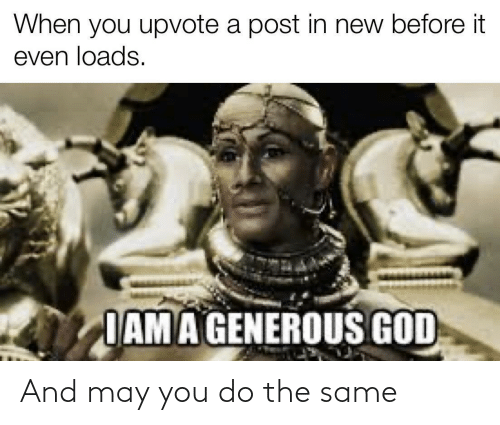may: And may you do the same