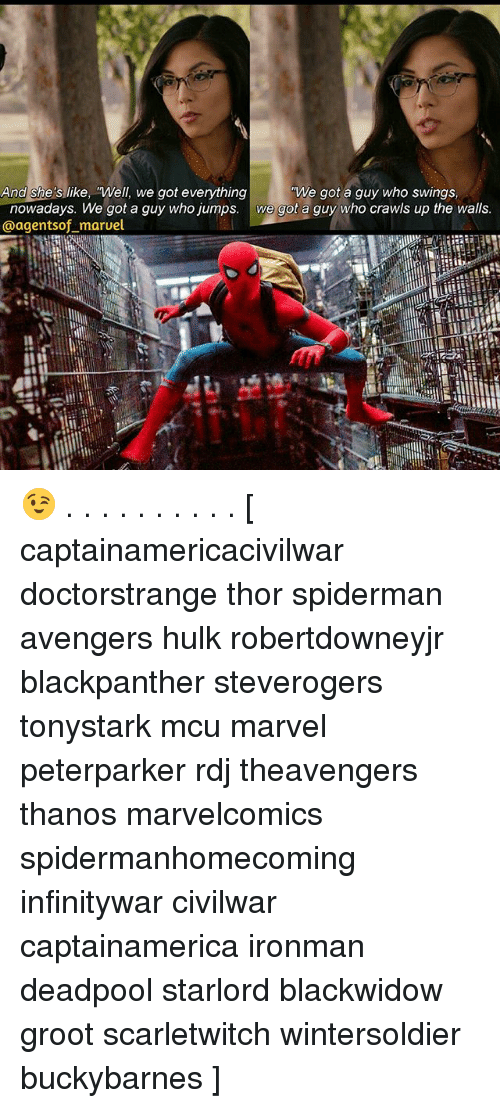 """Spiderman Avengers: And shes like, """"Well, we got everything  nowadays. We got a guy who jumps. we got a guy who crawls up the walls  @agentsof maruel  We got a guy who swings, 😉 . . . . . . . . . . [ captainamericacivilwar doctorstrange thor spiderman avengers hulk robertdowneyjr blackpanther steverogers tonystark mcu marvel peterparker rdj theavengers thanos marvelcomics spidermanhomecoming infinitywar civilwar captainamerica ironman deadpool starlord blackwidow groot scarletwitch wintersoldier buckybarnes ]"""