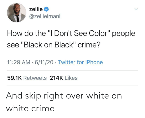 right: And skip right over white on white crime