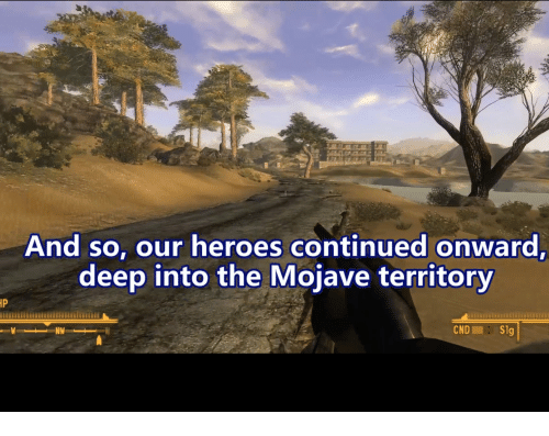 Heroes, Deep, and Mojave: And so, our heroes continued onward  deep into the Mojave territory  IP