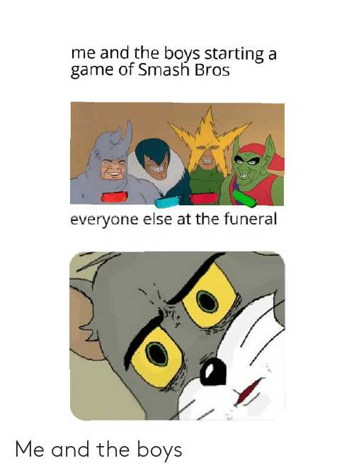 Smashing, Game, and Smash Bros: and the boys starting  game of Smash Bros  everyone else at the funeral Me and the boys