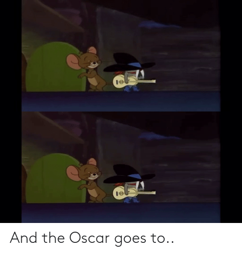 oscar: And the Oscar goes to..