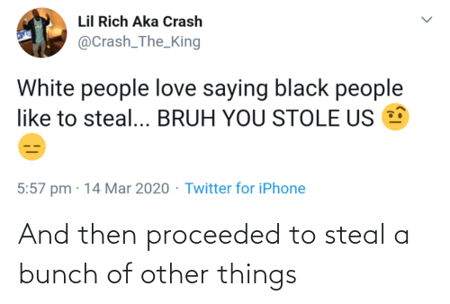 Then, Steal, and And Then: And then proceeded to steal a bunch of other things