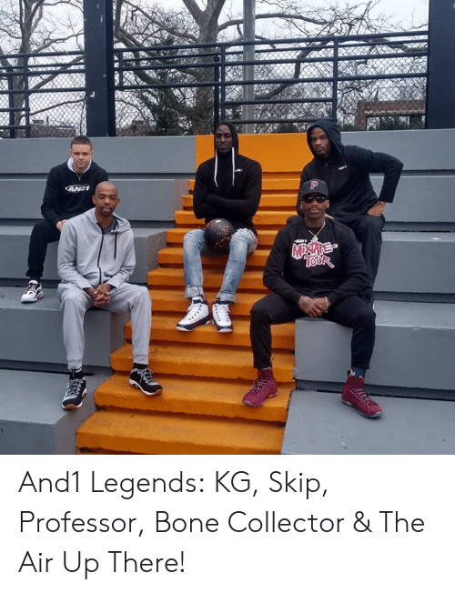 Memes, And1, and 🤖: And1 Legends: KG, Skip, Professor, Bone Collector & The Air Up There!