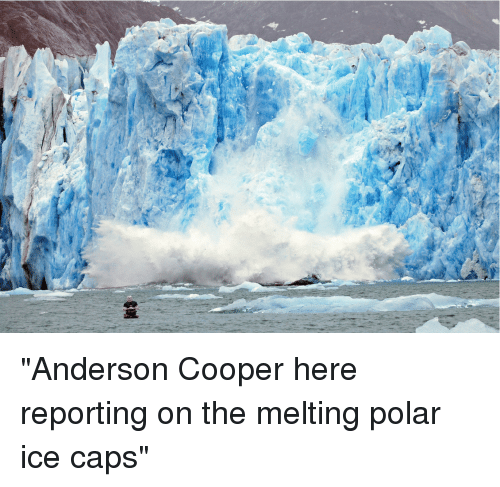 Anderson Cooper, Ice, and Anderson
