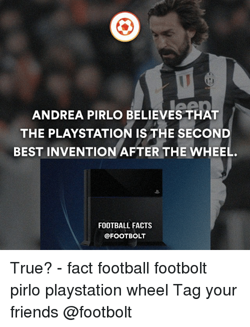 Andrea Pirlo: ANDREA PIRLO BELIEVES THAT  THE PLAYSTATION IS THE SECOND  BEST INVENTION AFTER THE WHEEL  FOOTBALL FACTS True? - fact football footbolt pirlo playstation wheel Tag your friends @footbolt
