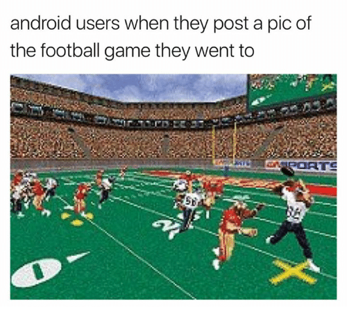 Poste: android users when they post a pic of  the football game they went to