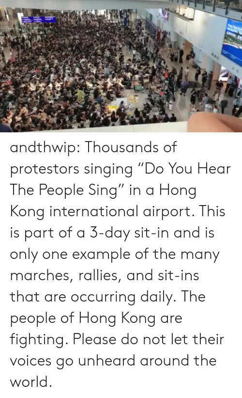 "A 3: andthwip: Thousands of protestors singing ""Do You Hear The People Sing"" in a Hong Kong international airport. This is part of a 3-day sit-in and is only one example of the many marches, rallies, and sit-ins that are occurring daily. The people of Hong Kong are fighting. Please do not let their voices go unheard around the world."