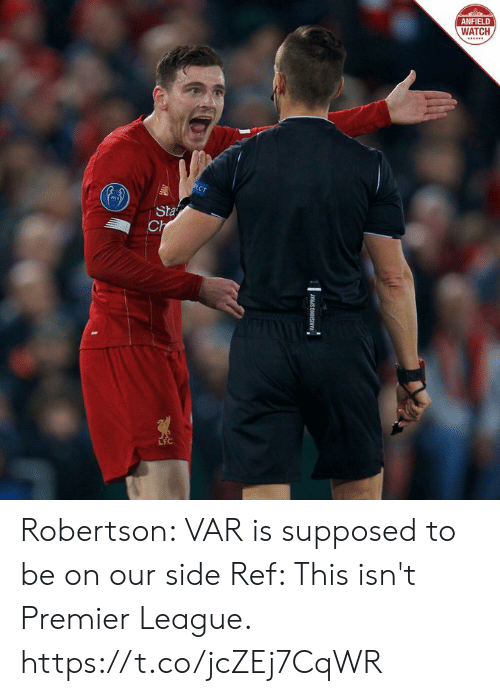 ref: ANFIELD  WATCH  PECT  Sta  Ch  WANISHING SPRAY Robertson: VAR is supposed to be on our side  Ref: This isn't Premier League. https://t.co/jcZEj7CqWR