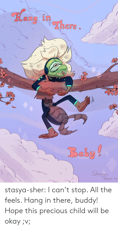 Precious, Tumblr, and Blog: ang in  Baby!  Sto  Sher l stasya-sher:  I can't stop. All the feels. Hang in there, buddy! Hope this precious child will be okay ;v;