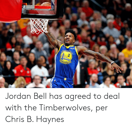 Jordan, Timberwolves, and Bell: ANG  Rokuten  OLDEN STAT  2  BARRIOFS Jordan Bell has agreed to deal with the Timberwolves, per Chris B. Haynes