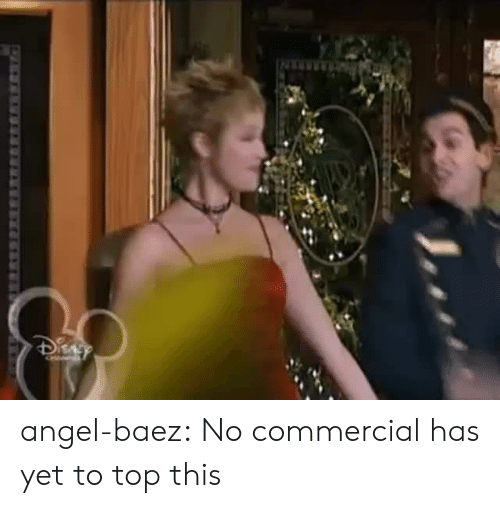 Tumblr, Angel, and Blog: angel-baez: No commercial has yet to top this