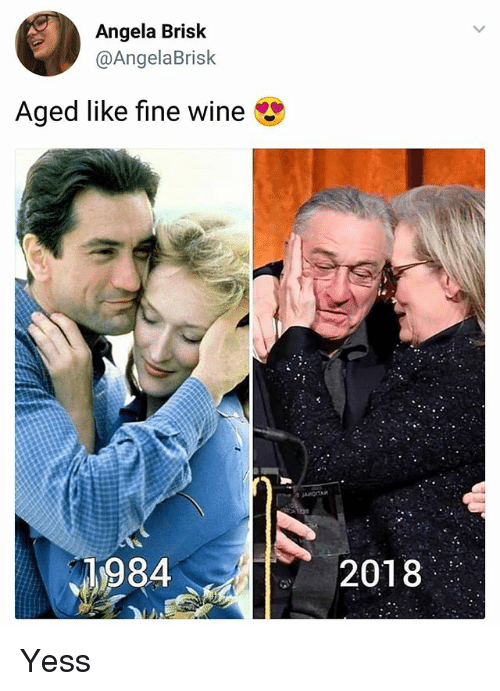 Memes, Wine, and 🤖: Angela Brisk  @AngelaBrisk  Aged like fine wine  1984  2018 Yess