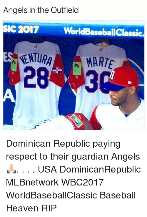 Memes, Guardian, and Dominican: Angels in the Outfield  SIC 2017  WorldBaseballClassic.  NNENTURA MARTE Dominican Republic paying respect to their guardian Angels 🙏🏼. . . . USA DominicanRepublic MLBnetwork WBC2017 WorldBaseballClassic Baseball Heaven RIP