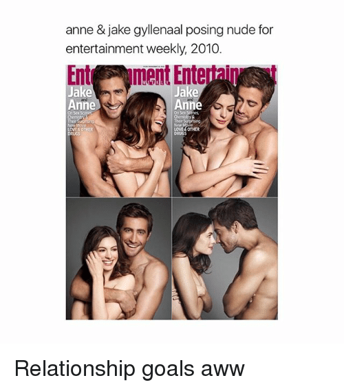 Awwing: anne & jake gyllenaal posing nude for  entertainment weekly, 2010.  Entr ment Entertaip  ake  Anne  Anne  On Sex Scenes  New  LOVE &OTHER  DRUGS Relationship goals aww