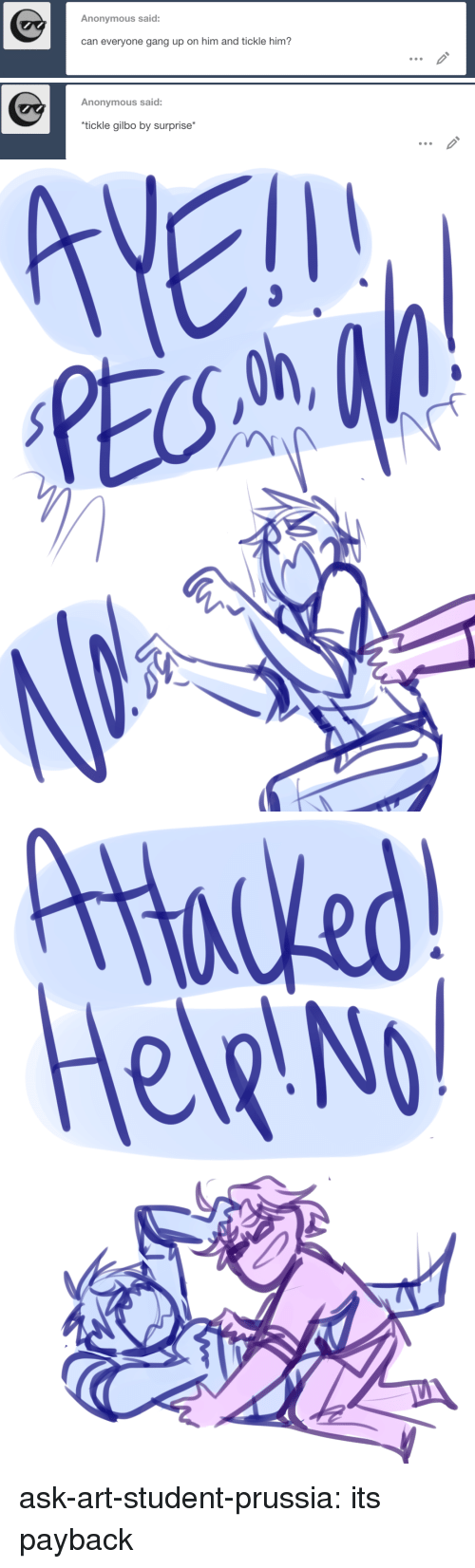 payback: Anonymous said:  can everyone gang up on him and tickle him?   Anonymous said:  tickle gilbo by surprise   gh,  [ヘ   ttaced  Help No ask-art-student-prussia:  its payback
