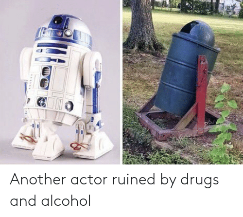 Drugs, Alcohol, and Another: Another actor ruined by drugs and alcohol