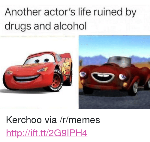 """Kerchoo: Another actor's life ruined by  drugs and alcohol <p>Kerchoo via /r/memes <a href=""""http://ift.tt/2G9lPH4"""">http://ift.tt/2G9lPH4</a></p>"""