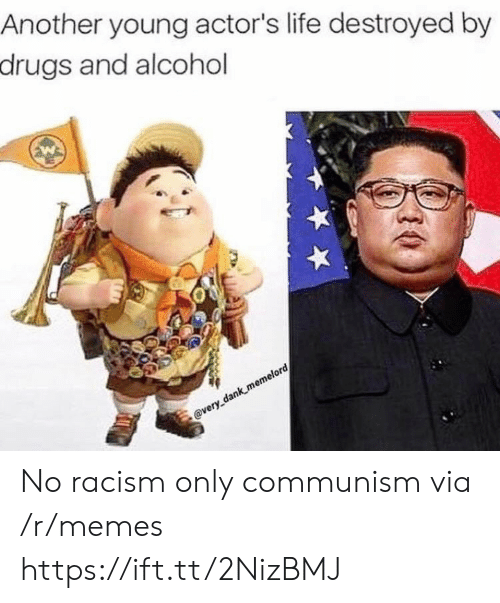 Dank, Drugs, and Life: Another young actor's life destroyed by  drugs and alcohol  @very dank memelord No racism only communism via /r/memes https://ift.tt/2NizBMJ