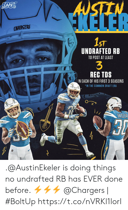 Memes, Chargers, and Common: ANSTEN  FKELER  CHARGERS  1ST  UNDRAFTED RB  TO POST AT LEAST  3  REC TDS  IN EACH OF HIS FIRST 3 SEASONS  *IN THE COMMON DRAFT ERA  LOSR  EKELER .@AustinEkeler is doing things no undrafted RB has EVER done before. ⚡⚡⚡  @Chargers | #BoltUp https://t.co/nVRKl1IorI