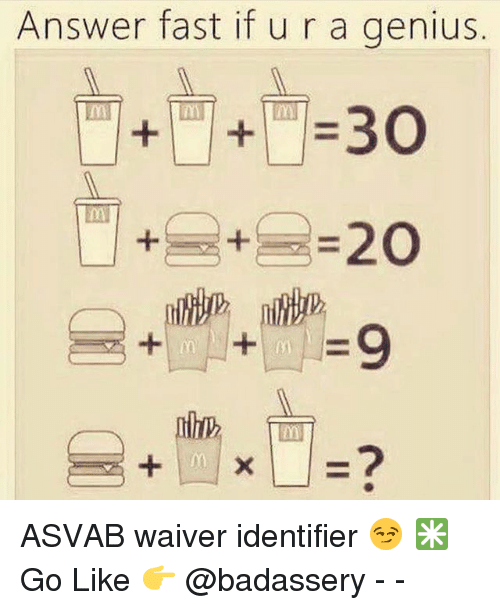 Memes, Genius, and 🤖: Answer fast if u r a genius.  0m  | +-+-=20 ASVAB waiver identifier 😏 ✳️Go Like 👉 @badassery - -