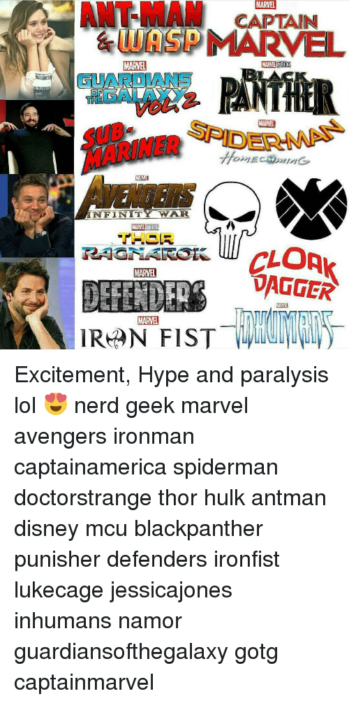 Excition: ANT-MAM CAPTAIN  MARVEL  LUASDMARVEL  MARVEL  DEA  MARMEN  NFINIT  WAR.  MARVEL  DAGGER  DEFENDER  MARVEL  IRAN FIST Excitement, Hype and paralysis lol 😍 nerd geek marvel avengers ironman captainamerica spiderman doctorstrange thor hulk antman disney mcu blackpanther punisher defenders ironfist lukecage jessicajones inhumans namor guardiansofthegalaxy gotg captainmarvel
