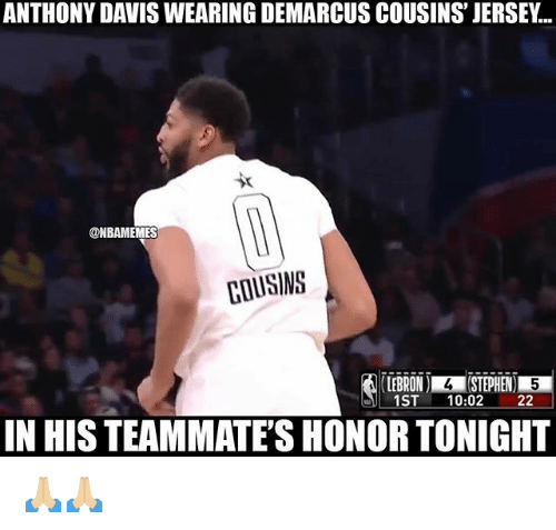 DeMarcus Cousins, Nba, and Stephen: ANTHONY DAVIS WEARING DEMARCUS COUSINS' JERSEY...  NBAMEMES  COUSINS  (LEBRON)KR STEPHEN)  5  1ST 10:02  IN HIS TEAMMATE'S HONOR TONIGHT 🙏🏼🙏🏼